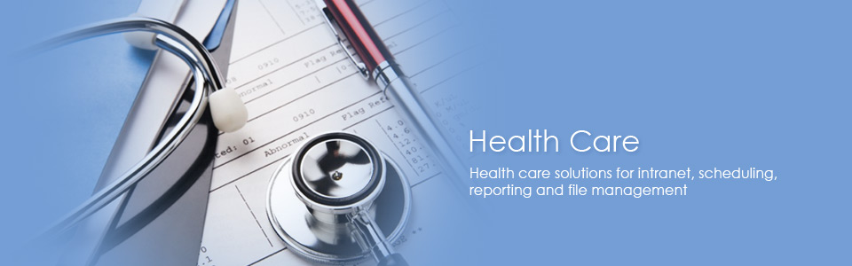 Health Care solutions for intranet scheduling, reporting and file management